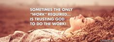 Trust God To Do The Work - Facebook Cover Photo