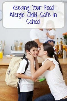 Keeping Your Food Allergic Child Safe In School (from a mom who's done it!) #allergy safety, #food allergies, #school with food allergies