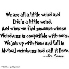 Love and Weirdness