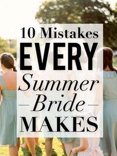 Summer brides - don't make these mistakes!!
