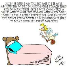 Organic Families: Bed Fairy to motivate kids to make beds...