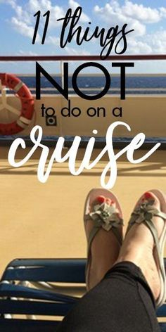 I've been on more than a dozen cruises and here my best tips for what not to do to ensure your cruise is smooth sailing!  #cruisetips #traveltips #cruising #travelblog
