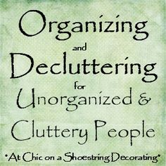"tutorial series ""organising and decluttering for disorganised and cluttery people"""