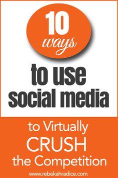 10 Ways to Use Social Media to Virtually Crush the Competition www.foxsocialmedia.net #foxsocialmedia #socialmedia #marketing #business #start-up #tips #howto