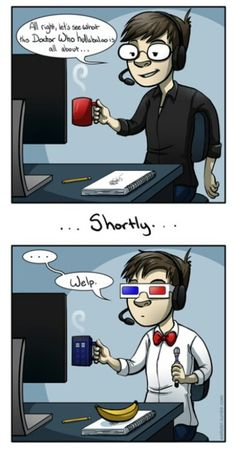 Pretty much how it happened. Curiosity made me a Whovian.