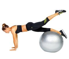 Backside Boost: Works: Butt, Lower Back, Abs, Hips  Start in push-up position with shins on top of ball. Lift left leg (as shown), hold for 1 count, then return to plank. Repeat on opposite side for 1 rep. Do 12 reps.  Source: Larsen & Talbert