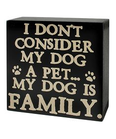 'My Dog Is Family' Box Sign