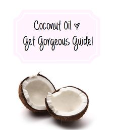 Emily Kate: DIY,  A collection of Coconut Oil's Best Beauty Uses!