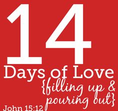 14 Day Devotional & Challenge: to fill up on God's love and pour it out toward others  #Valentine #advent #devotional #God #serving #loving #Scripture #challenge