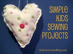 Simple sewing projects for kids - beautiful things even complete beginners can make kid sewing projects, sewing machines, sewing simple, sewing kits, hand sewing, kid activities, beginning sewing, sew project, learning to sew for kids