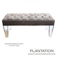 Pintuck bench with lucite legs from Plantation.