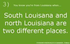 You know you're from Louisiana when.