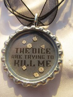 """DND """"The dice are trying to kill me"""" cap necklace with black organza cord.  ****I want to make this into a dice throwing platform!!!"""