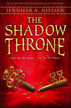 The Shadow Throne (The Ascendance Trilogy #3) by Jennifer A. Nielsen - Expected publication March 2014.  Finished reading on 26th Mar 2014
