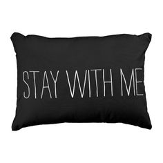 Stay With Me Quote Accent Pillow #flirty #love #quotelife #pillows