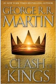 A Clash of Kings by George R. R. Martin (Available on the Game of Thrones Nook)