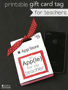 Printable Gift Card Tag for Teachers–Guest Post by My Sister's Suitcase.. Good idea since my kids' teachers use iPads and iPods in their classrooms..