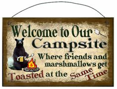 Black Bear Welcome to Our Campsite Where Friends and Marshmallows Get Toasted at the Same Time Camper Camping SIGN Plaque Retro Camp Decor