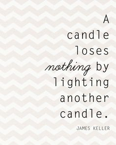 life quotes, women empowering quotes, candle quotes, losing quotes, a candle loses nothing