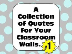 Encourage abstract thinking, develop character, and build literacy skills. BONUS: the quotes inspire better student behavior!! :)