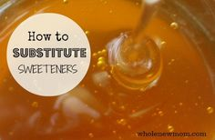 How to Substitute Sweeteners | Whole New Mom