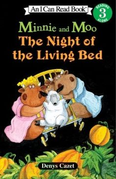 Minnie and Moo Night of the Living Bed - this series will keep you and your kids in stiches! We are buying each book up one by one to complete our collection.