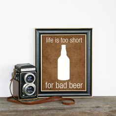 Life is too Short for Bad Beer-