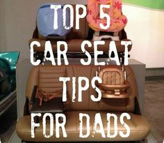 Top 5 Car Seat Tips for Dads #spon
