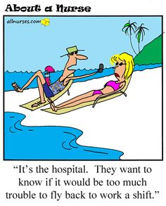 nurs humor, the call, funni, at the beach, nurse humor, hospital humor, nursing, true stories, hospitals