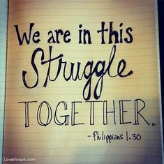 We are in this struggle together quotes religious positive quotes god jesus