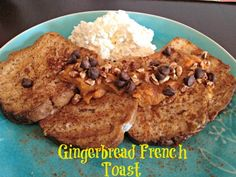 Gingerbread French Toast - The Kitchen Table - The Eat-Clean Diet®