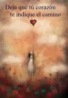 Sigue tu corazon mars, heart, cita reflexion, mis quot, frase cita, gifts, spanish quotes, el camino, mis reflexion