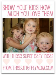 10 ways to show your kids you love them.