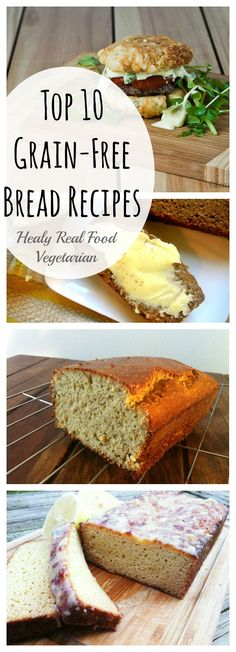 Top 10 Grain-Free Bread Recipes @ Healy Real Food Vegetarian. Click Here: http://www.healyrealfoodvegetarian.com/top-10-grain-free-bread-recipes/ #grainfree #glutenfree #paleo