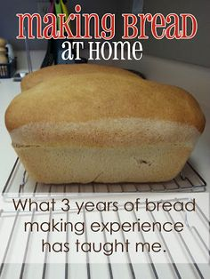 What I have learned from 3 years of at-home breadmaking experience.  Lots of tips, regardless of the recipe you use!