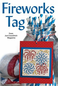 Fireworks Tag from the Jul/Aug 2014 issue of Just CrossStitch Magazine. Order a digital copy here: http://www.anniescatalog.com/detail.html?code=AM53353