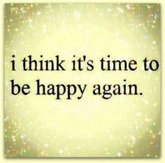It's time to be happy. THIS <3