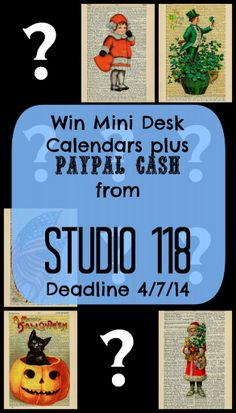 Enter to win a Mini Desk Calendar and Paypal Cash from Studio 118.  Deadline to enter is 4/7/14.