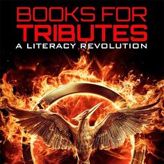 #Books4Tributes Hunger Games Literacy Revolution - Teachers: click on the image to find out how you can get free books for your classroom! Fans: click to find out how you can help support teachers  students with new books! #Mockingjay hunger game, new books
