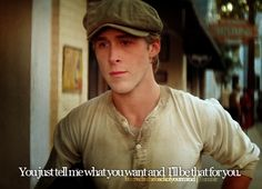 i want someone to say that to me... the notebook