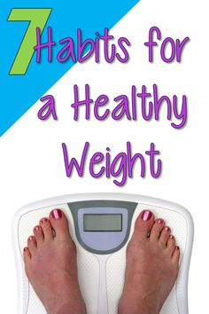 7 Simple Habits for a Healthy Weight