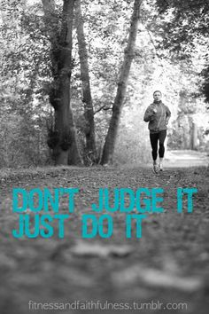 Don't judge it, just do it. #fitness