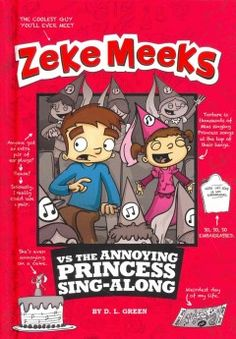 J SERIES ZEKE MEEKS. When his little sister's friends cannot go with her to the Princess Sing-Along concert, Zeke feels he has to go to cheer her up on her birthday--but on Monday morning he has to give a report in class about what he did on the weekend.