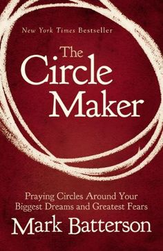 The Circle Maker: Praying Circles Around Your Biggest Dreams and Greatest Fears by Mark Batterson,http://www.amazon.com/dp/0310330734/ref=cm_sw_r_pi_dp_tWWQsb0SMZMREEFD