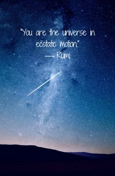 """You are the univers"