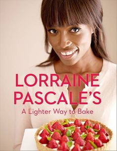 A Lighter Way to Bake: Lorraine Pascale