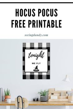 "This DIY Hocus Pocus quote ""tonight we fly"" printable is festive in black and white buffalo check. Perfect for Halloween and fall decorating! #printables #halloween #hocuspocus #disney #disneyland #diy #disneyworld #momlife #homedecor #halloweendecorations #halloweenparty"