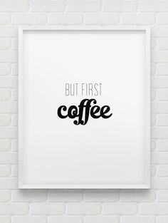 but first coffee print // instant download print // printable typographic wall decor // minimalistic black and white print