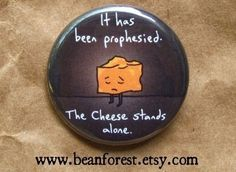 the cheese stands alone  pinback button badge by beanforest, $1.50