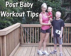 Post baby workout tips (after exercise is ok by doctor). These are actually some of the tips I lived by, and I was 15 lbs lighter than pre-baby by the time she was 3-4 mos old!